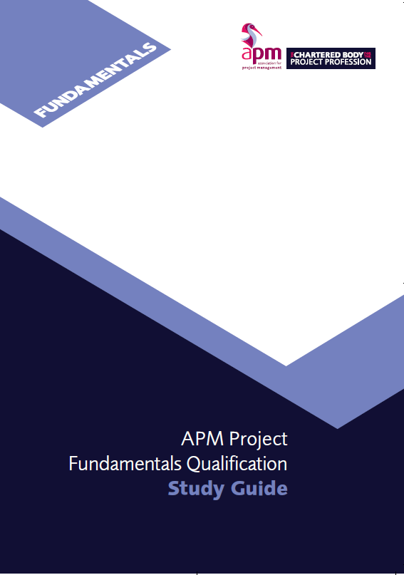 APM Project Fundamentals Qualification (PFQ) Study Guide (7th edition)