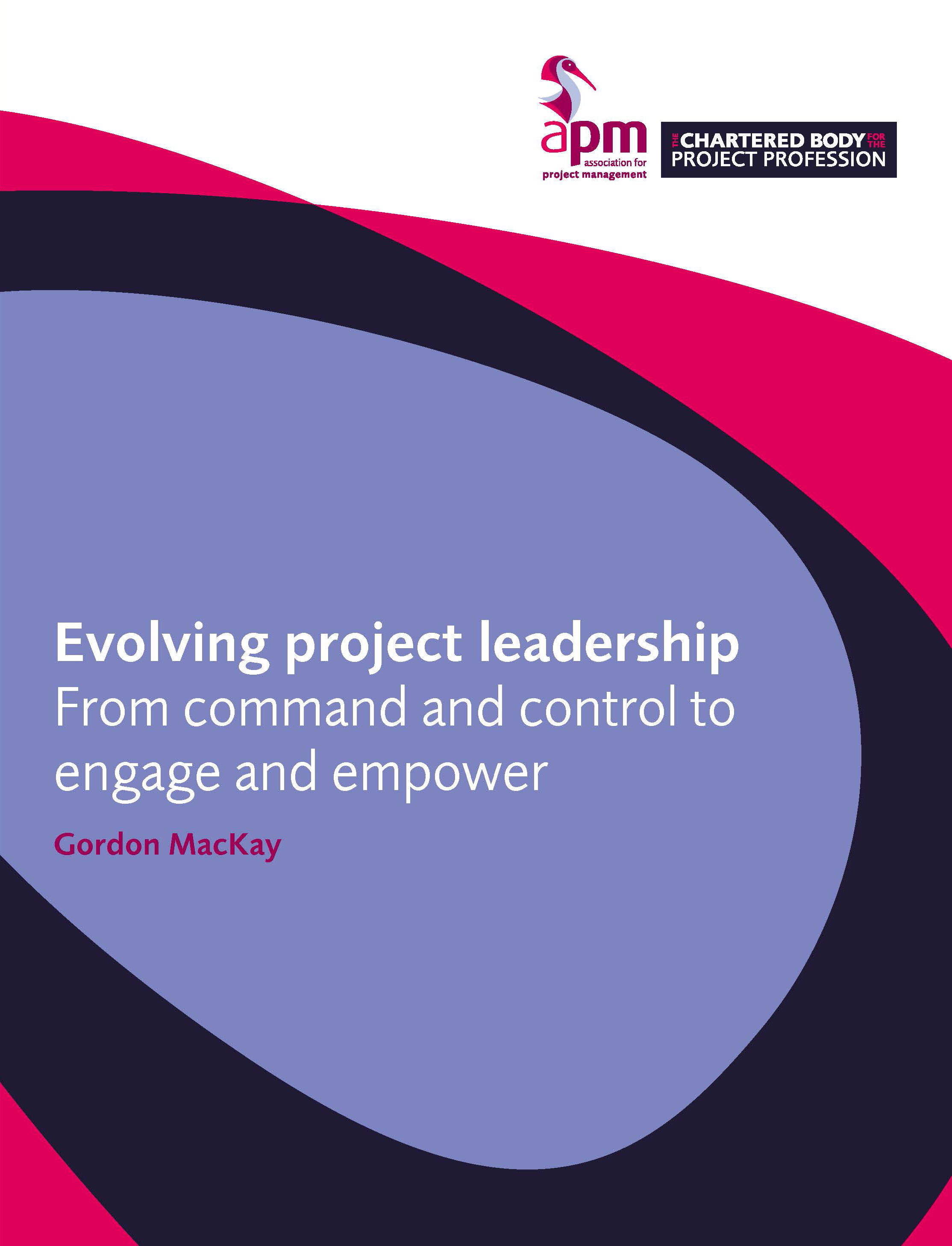 *NEW* Evolving project leadership - from command and control to engage and empower